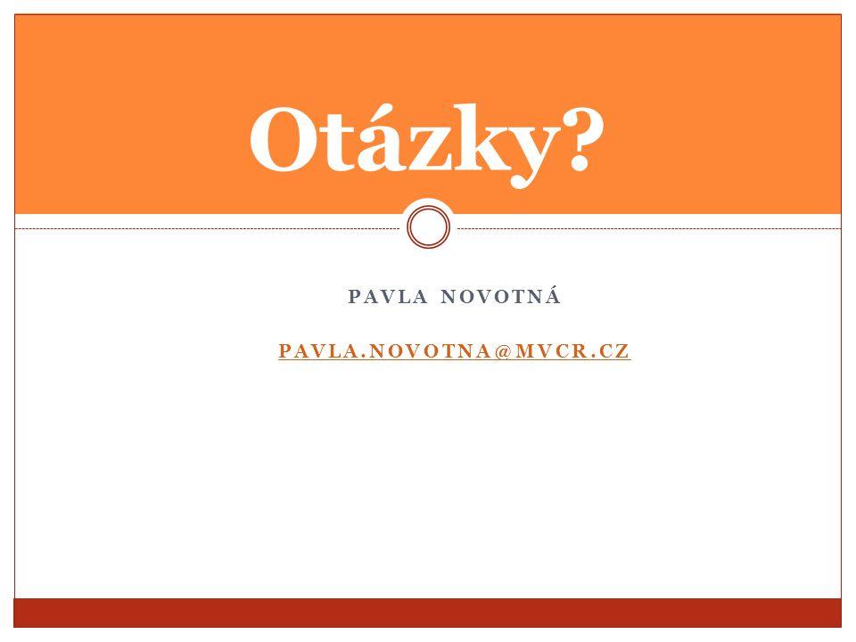 Otázky PAVLA NOVOTNÁ PAVLA.NOVOTNA@MVCR.CZ