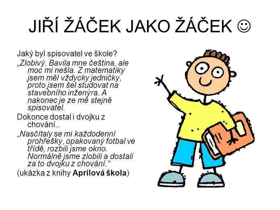 JIŘÍ ŽÁČEK JAKO ŽÁČEK  Jaký byl spisovatel ve škole