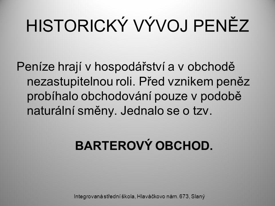 HISTORICKÝ VÝVOJ PENĚZ