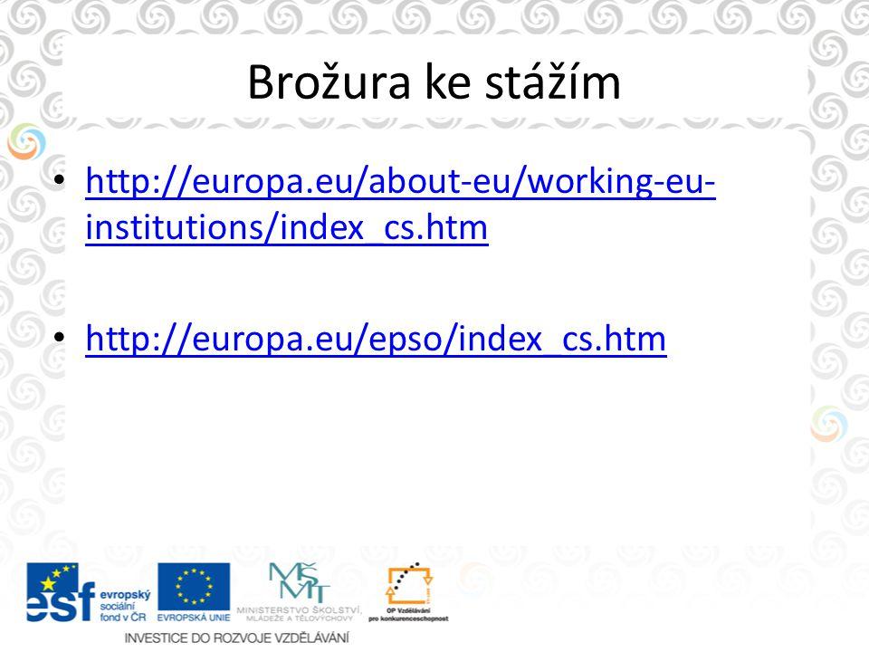 Brožura ke stážím http://europa.eu/about-eu/working-eu-institutions/index_cs.htm.