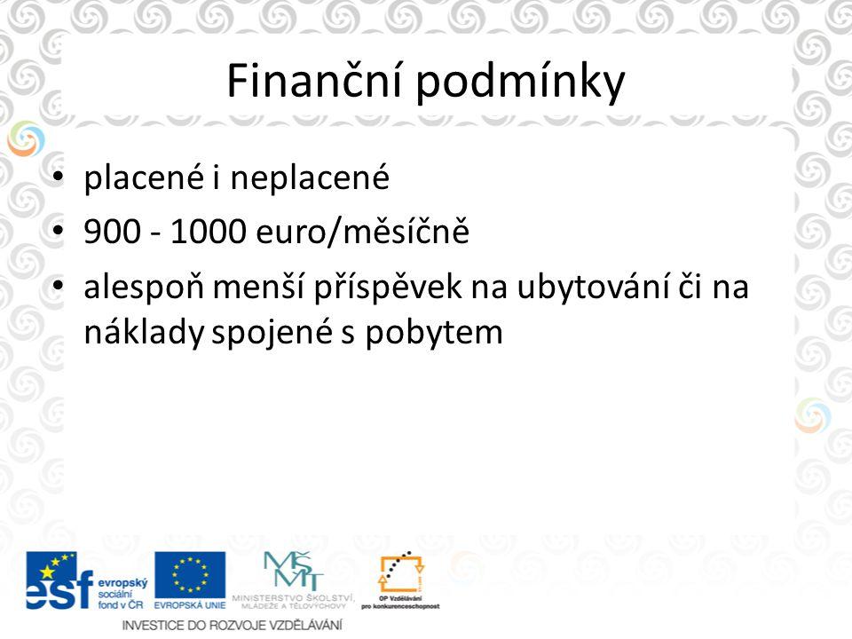 Finanční podmínky placené i neplacené 900 - 1000 euro/měsíčně
