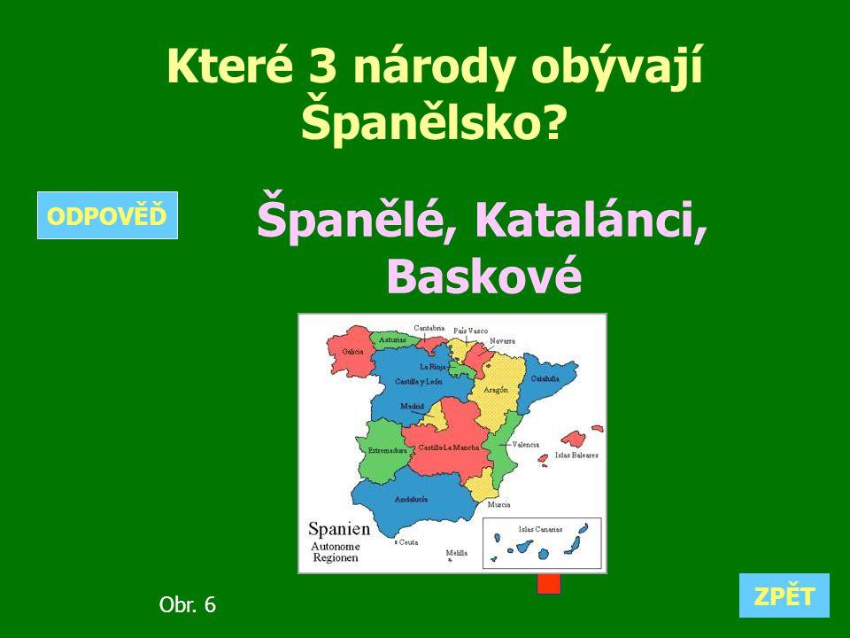 Které 3 národy obývají Španělsko Španělé, Katalánci, Baskové