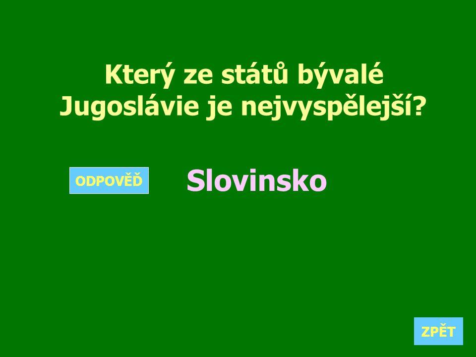 Který ze států bývalé Jugoslávie je nejvyspělejší