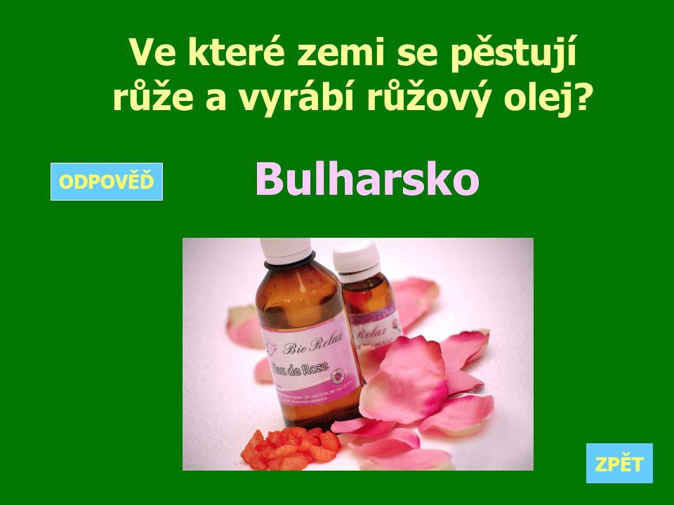 Ve které zemi se pěstují růže a vyrábí růžový olej