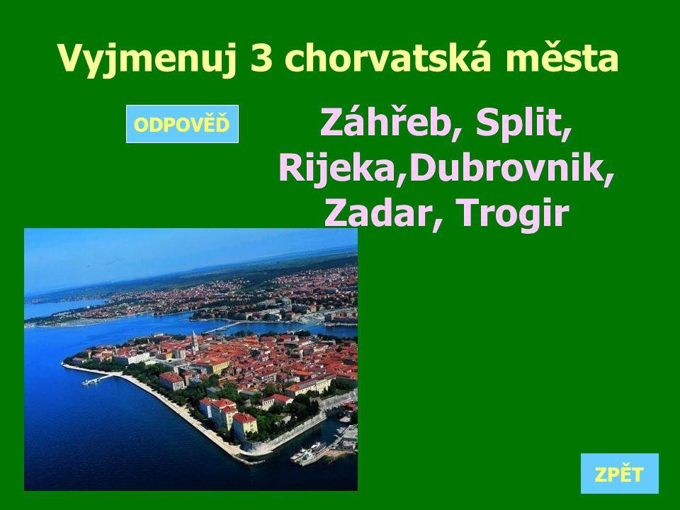 Vyjmenuj 3 chorvatská města