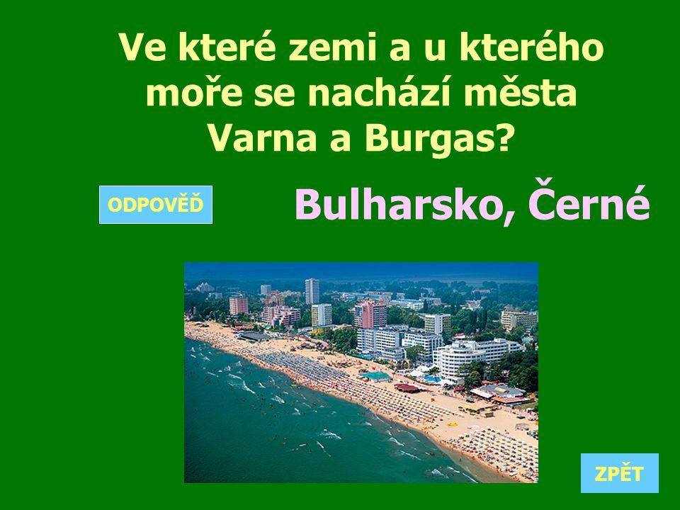 Ve které zemi a u kterého moře se nachází města Varna a Burgas