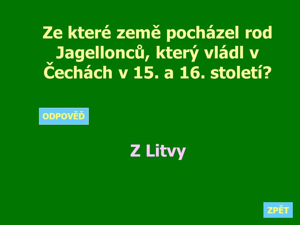 Ze které země pocházel rod Jagellonců, který vládl v Čechách v 15. a 16. století