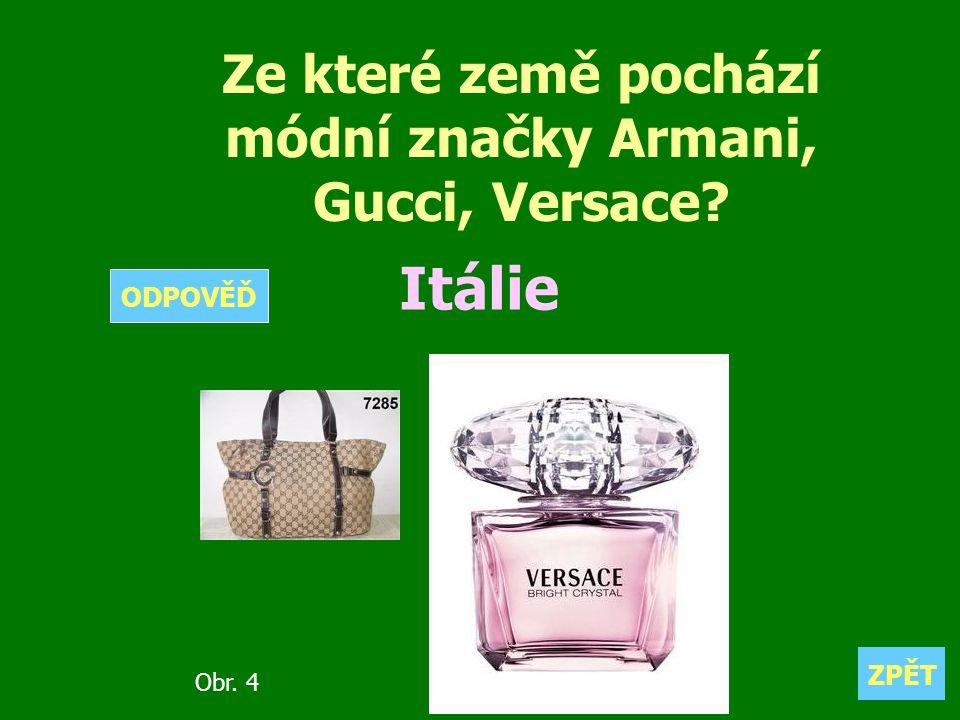 Ze které země pochází módní značky Armani, Gucci, Versace