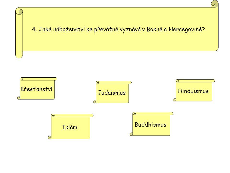 4. Jaké náboženství se převážně vyznává v Bosně a Hercegovině