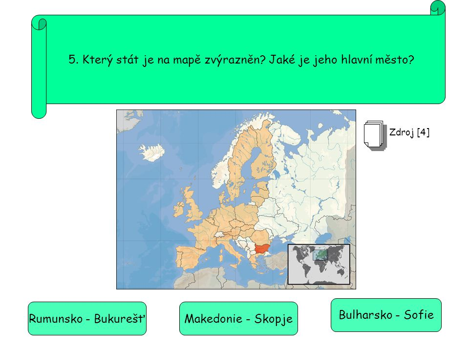 5. Který stát je na mapě zvýrazněn Jaké je jeho hlavní město