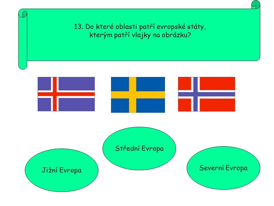 13. Do které oblasti patří evropské státy,