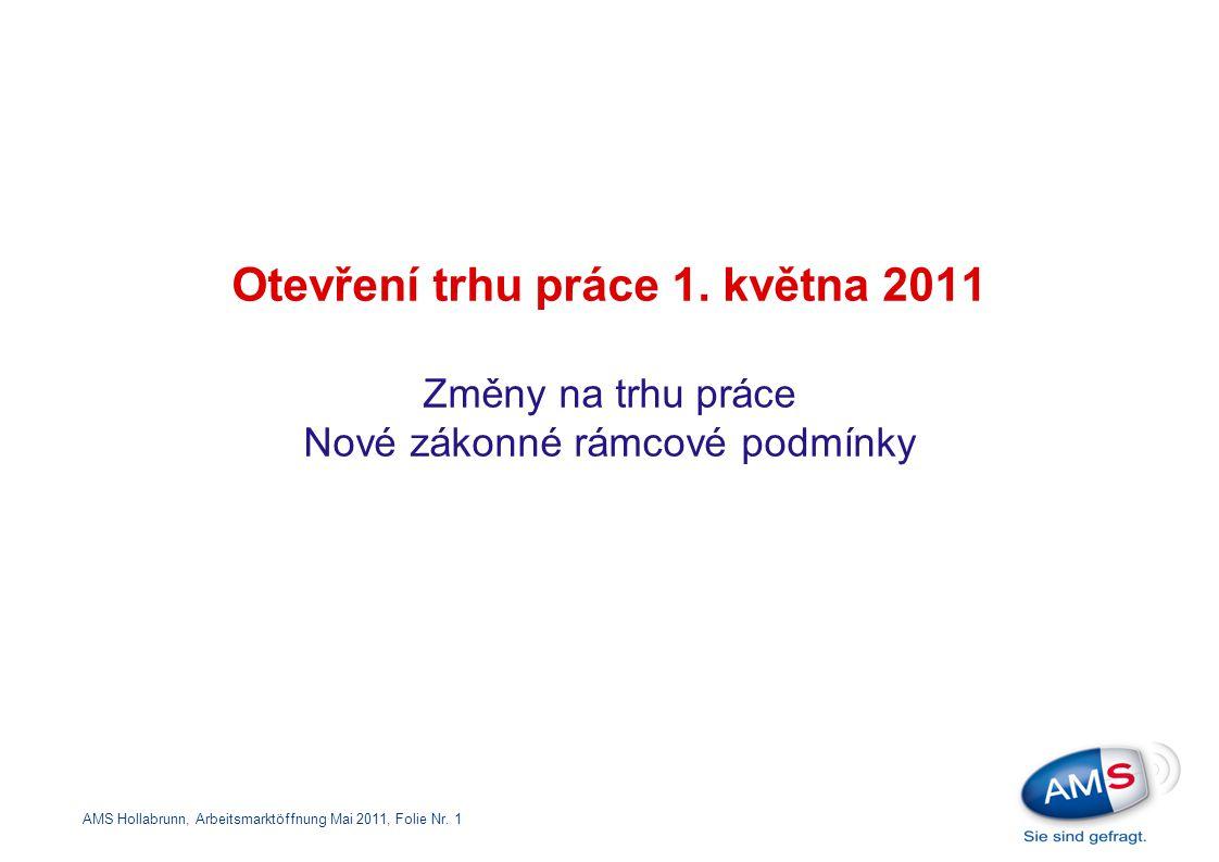 Otevření trhu práce 1. května 2011 Změny na trhu práce Nové zákonné rámcové podmínky
