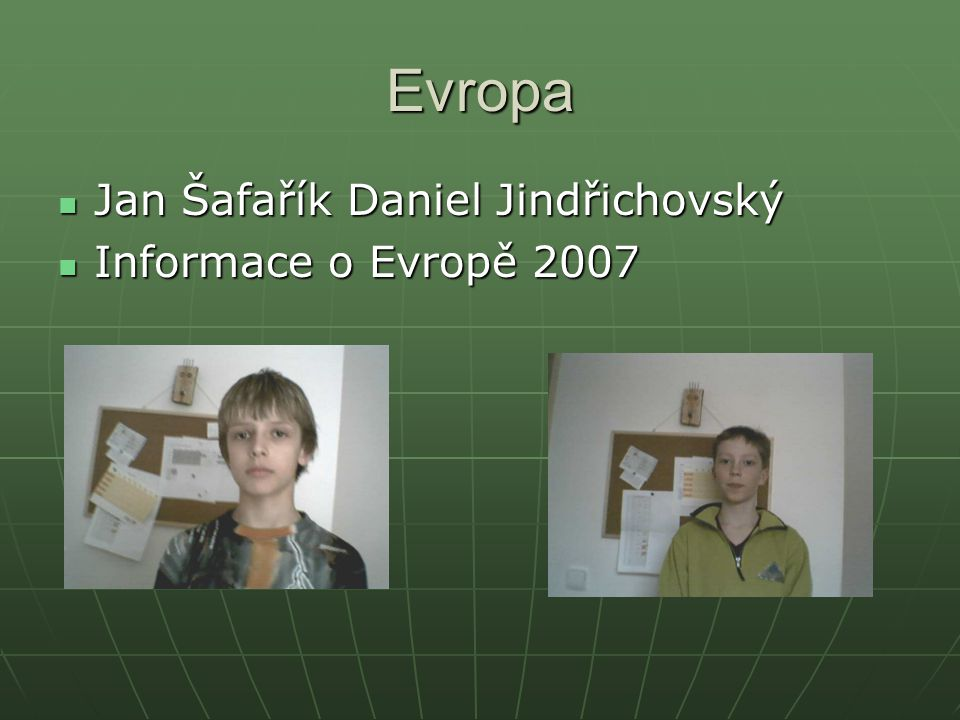 Evropa Jan Šafařík Daniel Jindřichovský Informace o Evropě 2007