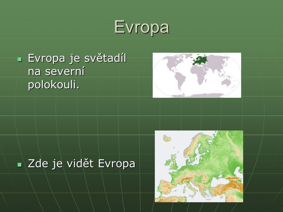 Evropa Evropa je světadíl na severní polokouli. Zde je vidět Evropa