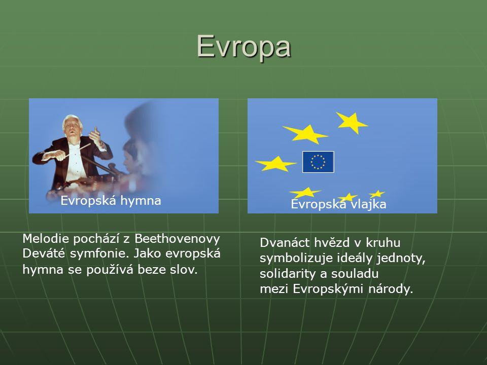 Evropa Evropská hymna Evropská vlajka Melodie pochází z Beethovenovy