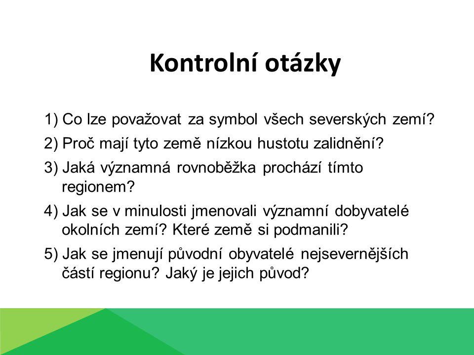 Kontrolní otázky 1) Co lze považovat za symbol všech severských zemí