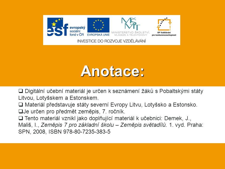 Anotace: Digitální učební materiál je určen k seznámení žáků s Pobaltskými státy Litvou, Lotyšskem a Estonskem.