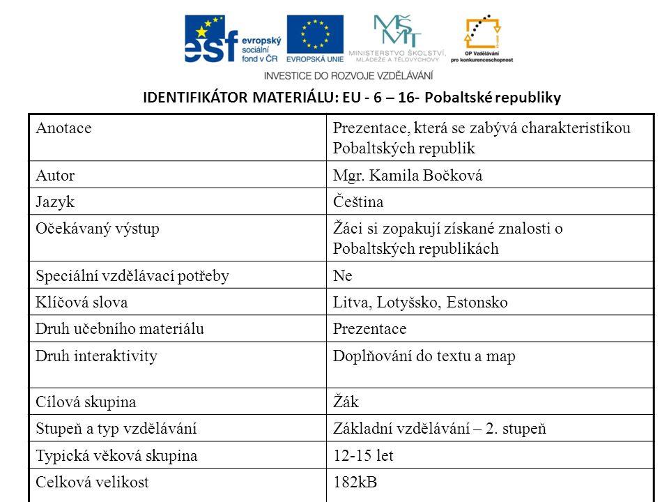 IDENTIFIKÁTOR MATERIÁLU: EU - 6 – 16- Pobaltské republiky