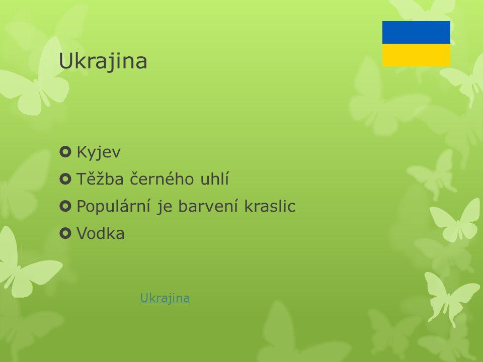 Ukrajina Kyjev Těžba černého uhlí Populární je barvení kraslic Vodka