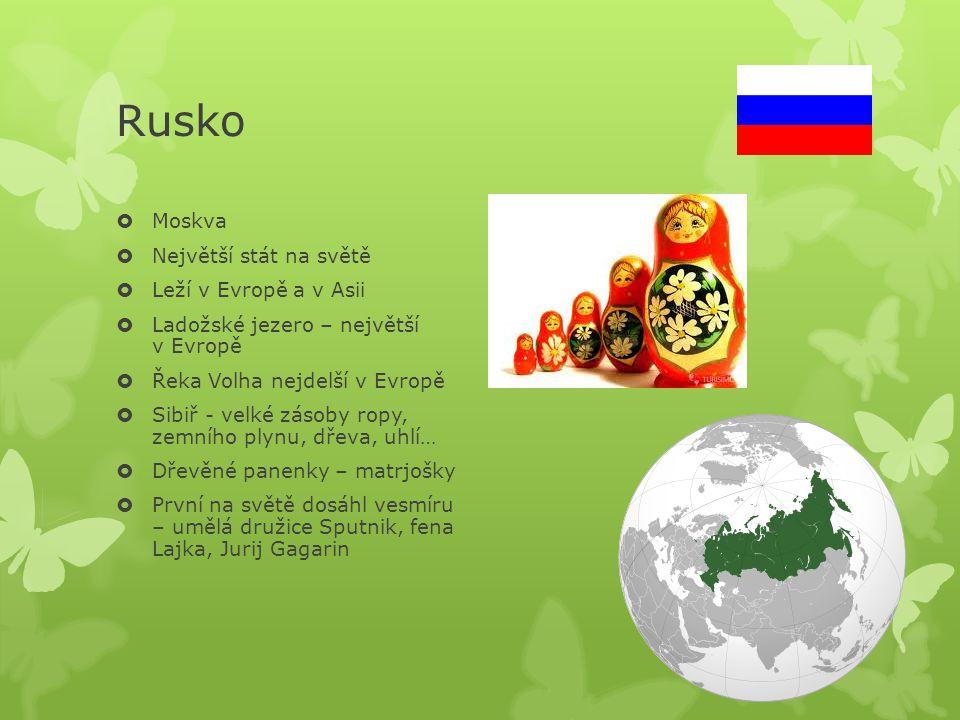 Rusko Moskva Největší stát na světě Leží v Evropě a v Asii