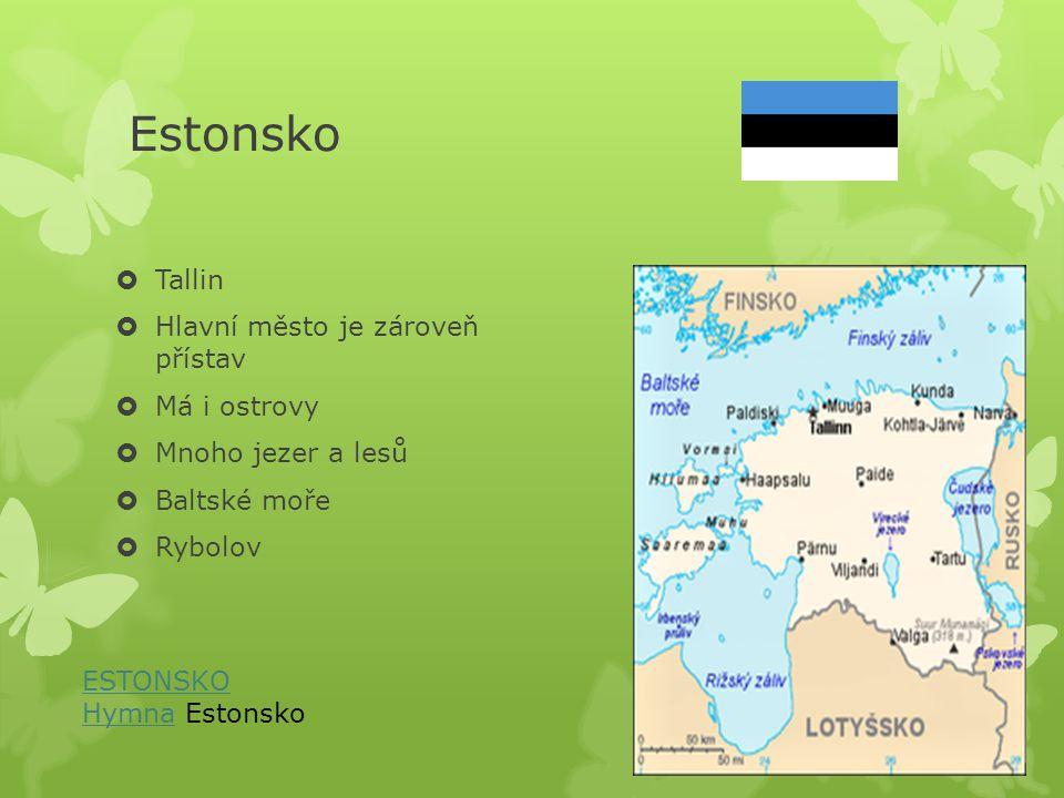 Estonsko Tallin Hlavní město je zároveň přístav Má i ostrovy