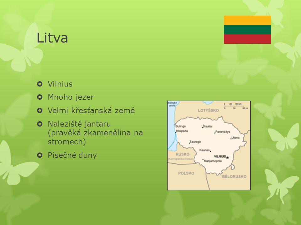 Litva Vilnius Mnoho jezer Velmi křesťanská země