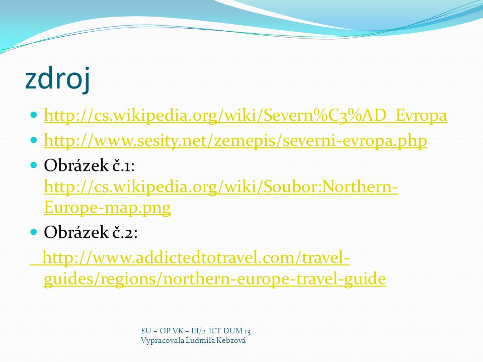 zdroj http://cs.wikipedia.org/wiki/Severn%C3%AD_Evropa