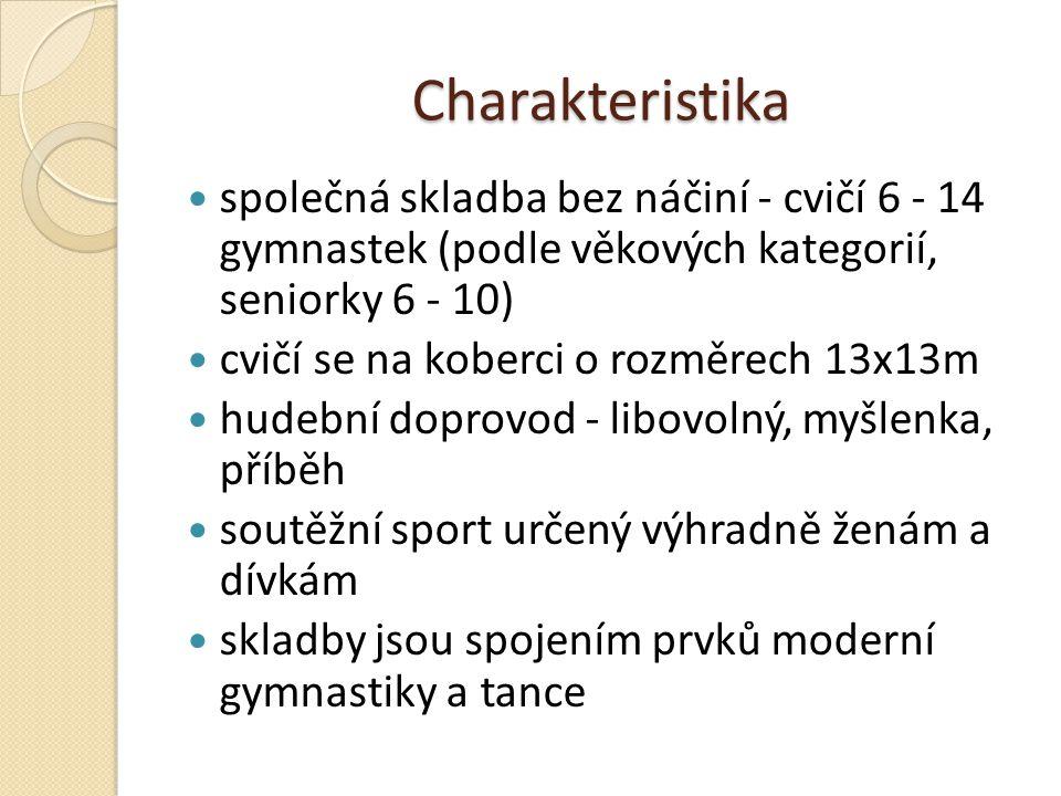 Charakteristika společná skladba bez náčiní - cvičí 6 - 14 gymnastek (podle věkových kategorií, seniorky 6 - 10)