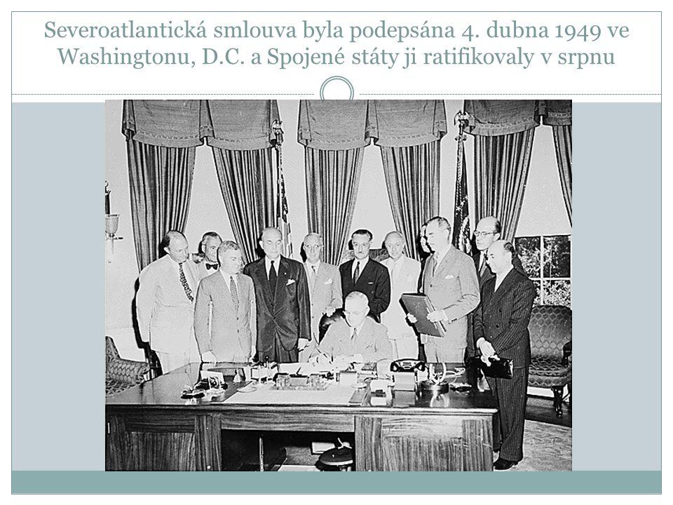 Severoatlantická smlouva byla podepsána 4. dubna 1949 ve Washingtonu, D.C.