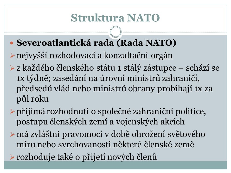 Struktura NATO Severoatlantická rada (Rada NATO)
