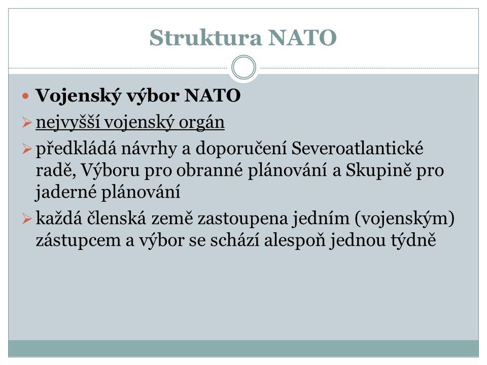 Struktura NATO Vojenský výbor NATO nejvyšší vojenský orgán