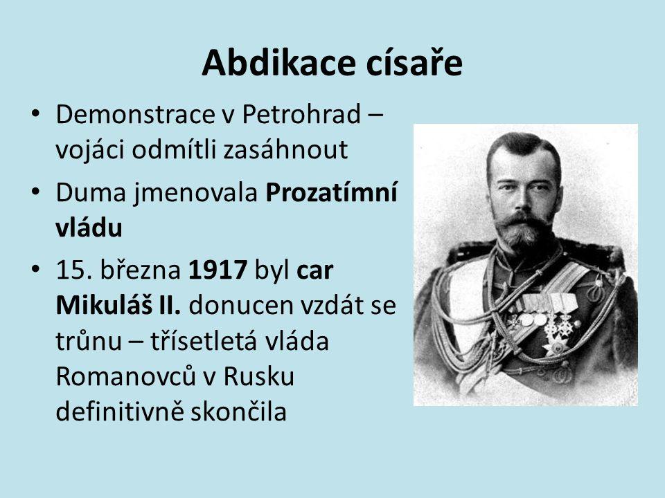 Abdikace císaře Demonstrace v Petrohrad – vojáci odmítli zasáhnout