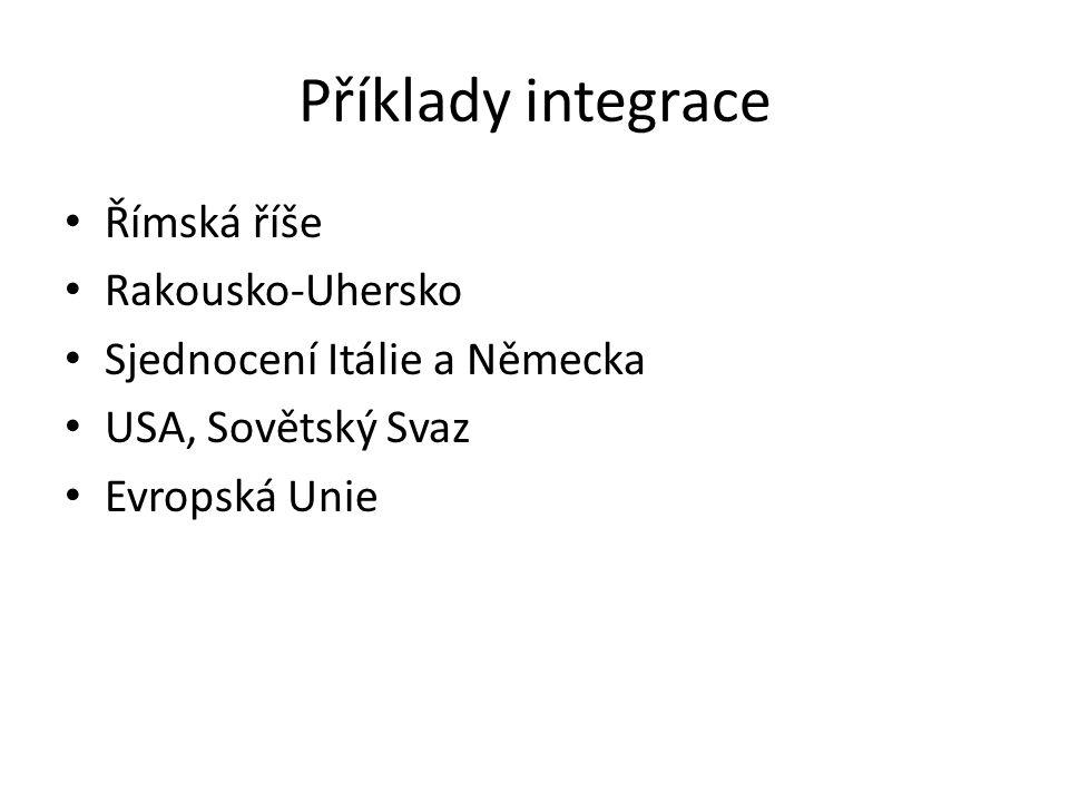 Příklady integrace Římská říše Rakousko-Uhersko