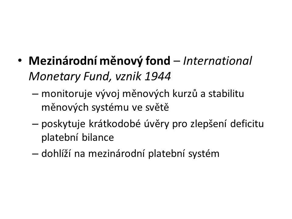 Mezinárodní měnový fond – International Monetary Fund, vznik 1944