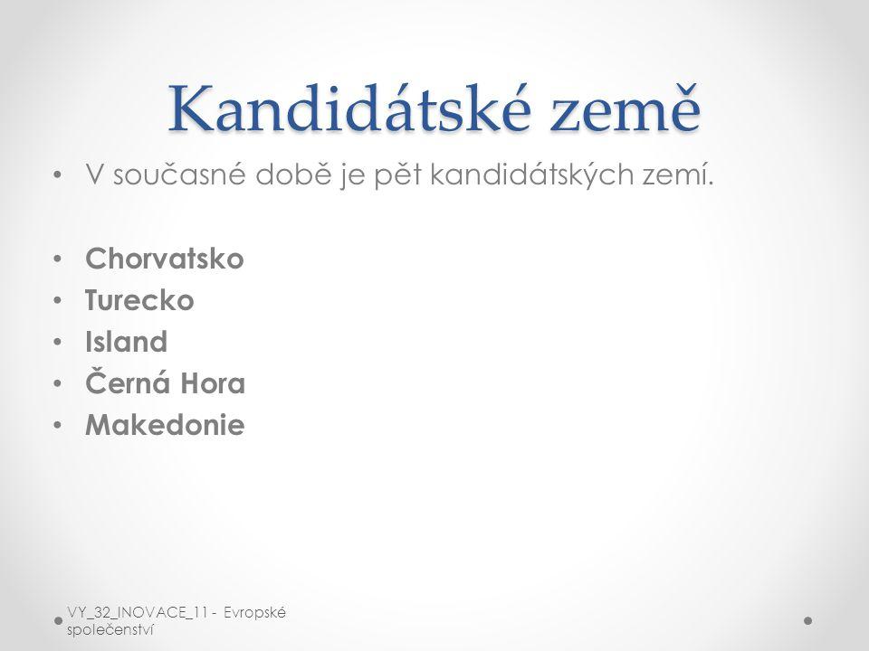 Kandidátské země V současné době je pět kandidátských zemí. Chorvatsko