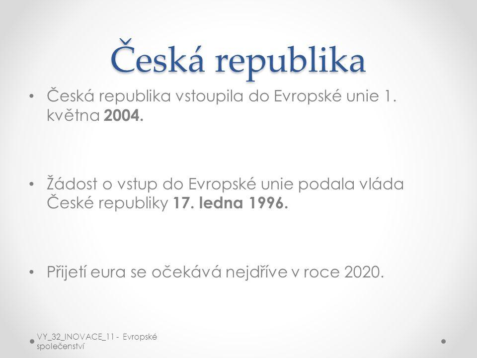 Česká republika Česká republika vstoupila do Evropské unie 1. května 2004.