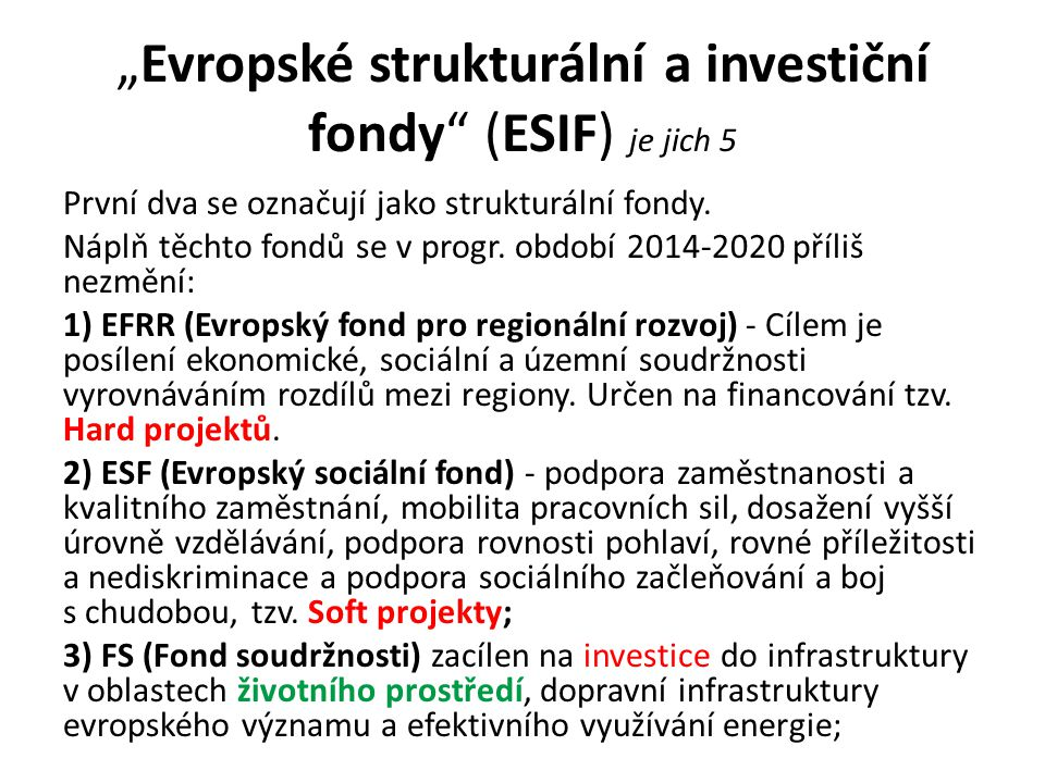 """""""Evropské strukturální a investiční fondy (ESIF) je jich 5"""