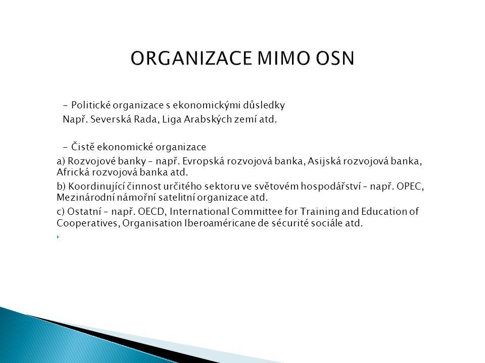 ORGANIZACE MIMO OSN - Politické organizace s ekonomickými důsledky