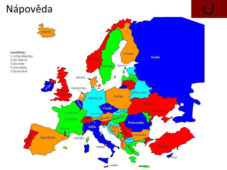 Nápověda Island Finsko Rusko Norsko Švédsko Litva Irsko Bělorusko