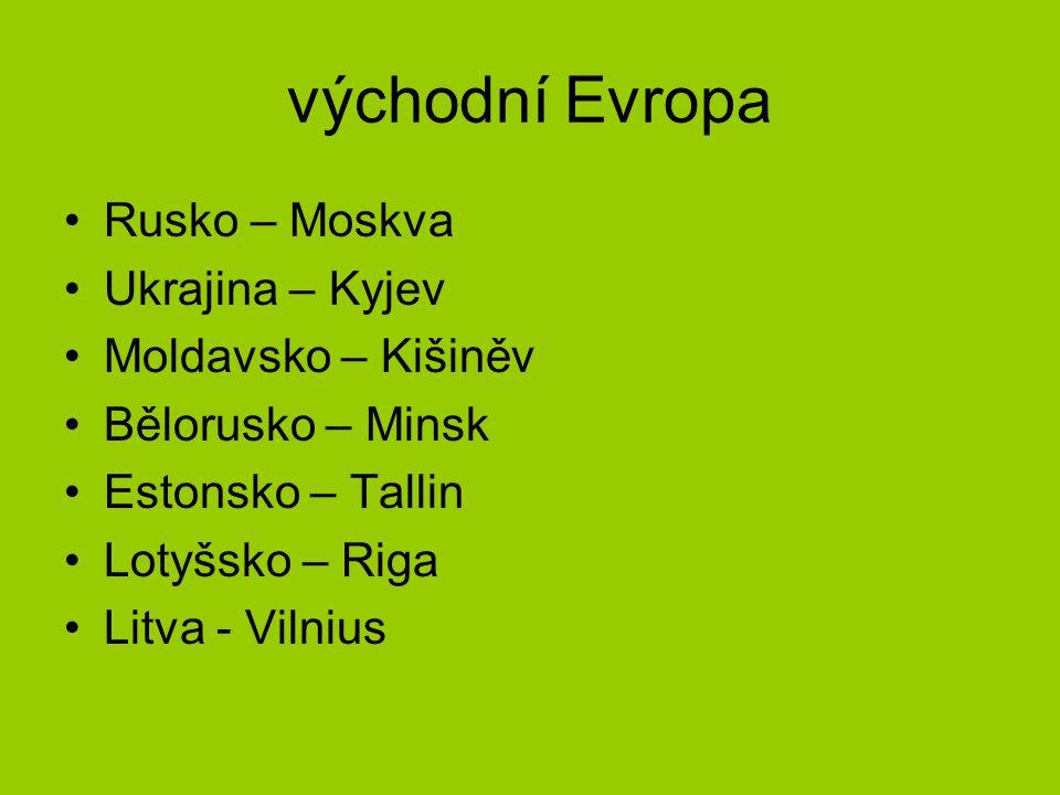 východní Evropa Rusko – Moskva Ukrajina – Kyjev Moldavsko – Kišiněv