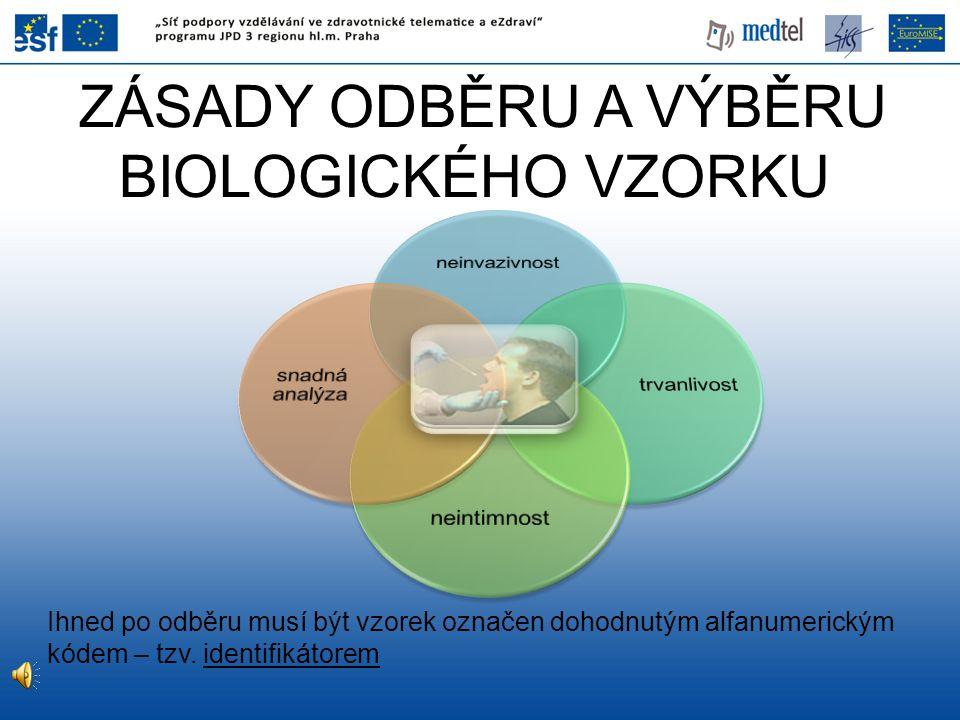 ZÁSADY ODBĚRU A VÝBĚRU BIOLOGICKÉHO VZORKU