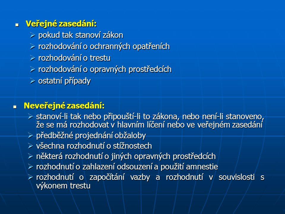 Veřejné zasedání: pokud tak stanoví zákon. rozhodování o ochranných opatřeních. rozhodování o trestu.