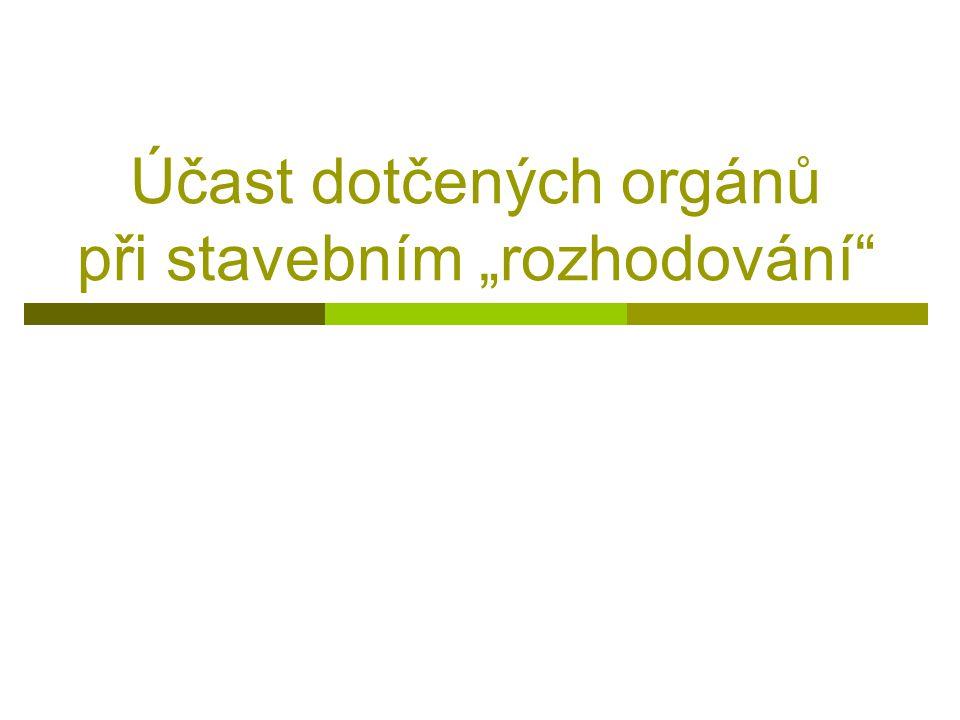 """Účast dotčených orgánů při stavebním """"rozhodování"""