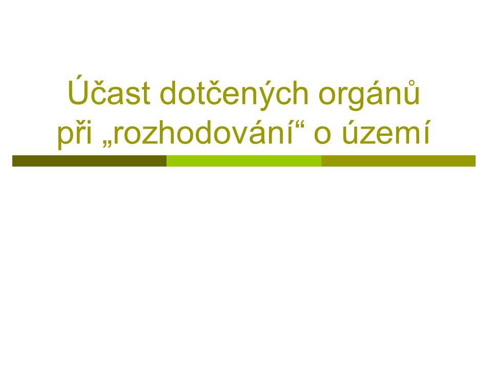 """Účast dotčených orgánů při """"rozhodování o území"""