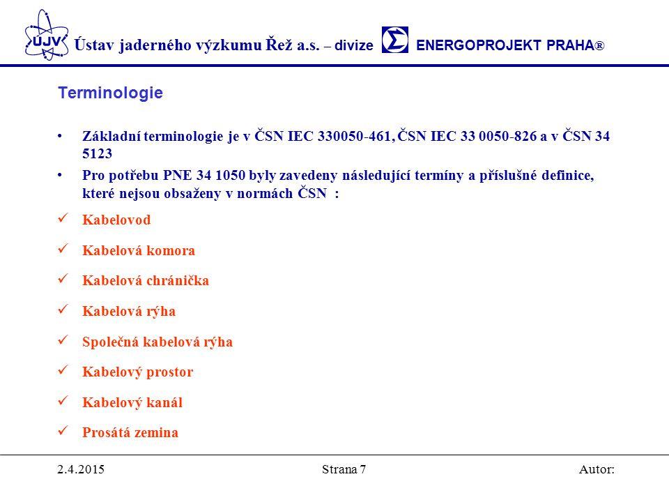 Terminologie Základní terminologie je v ČSN IEC 330050-461, ČSN IEC 33 0050-826 a v ČSN 34 5123.