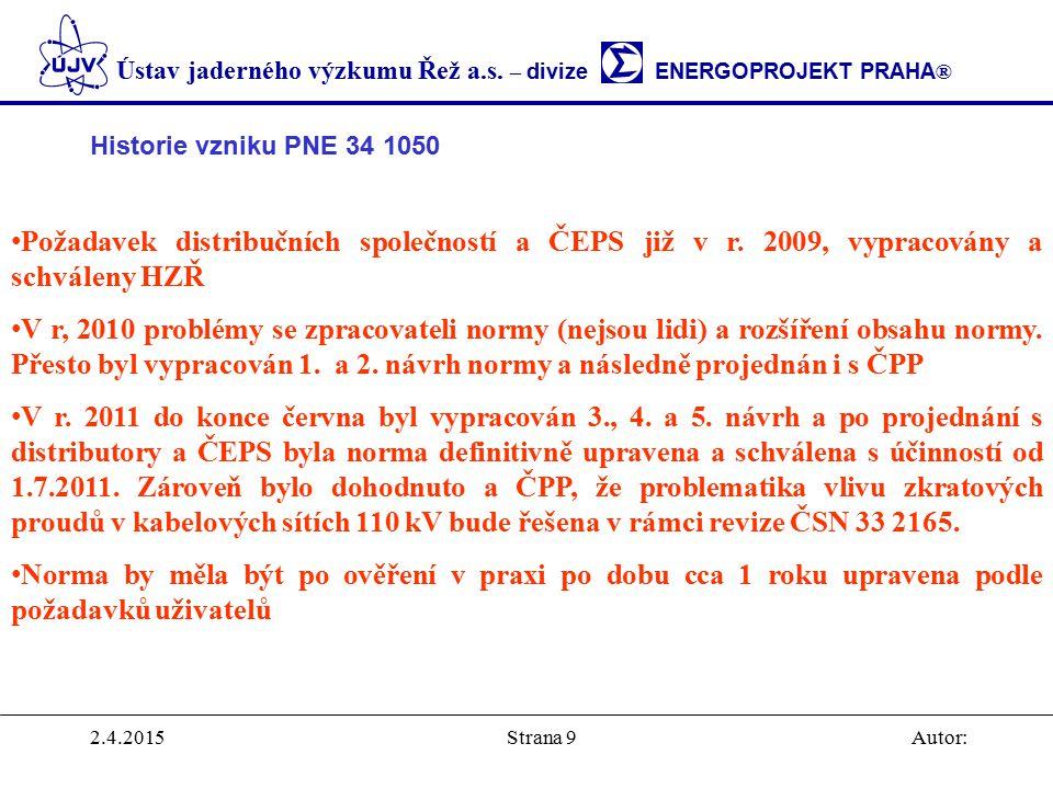 Historie vzniku PNE 34 1050 Požadavek distribučních společností a ČEPS již v r. 2009, vypracovány a schváleny HZŘ.