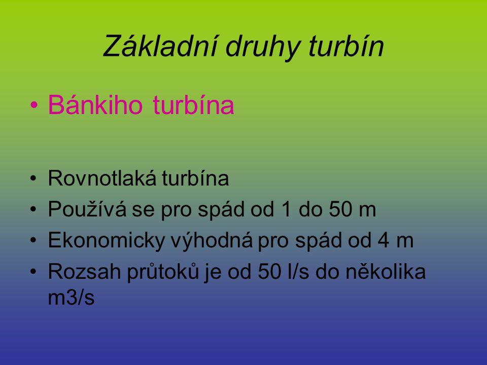 Základní druhy turbín Bánkiho turbína Rovnotlaká turbína