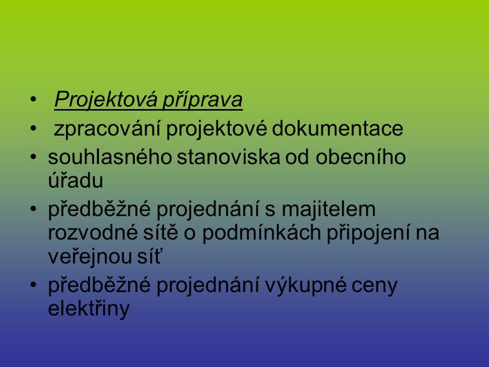 Projektová příprava zpracování projektové dokumentace. souhlasného stanoviska od obecního úřadu.