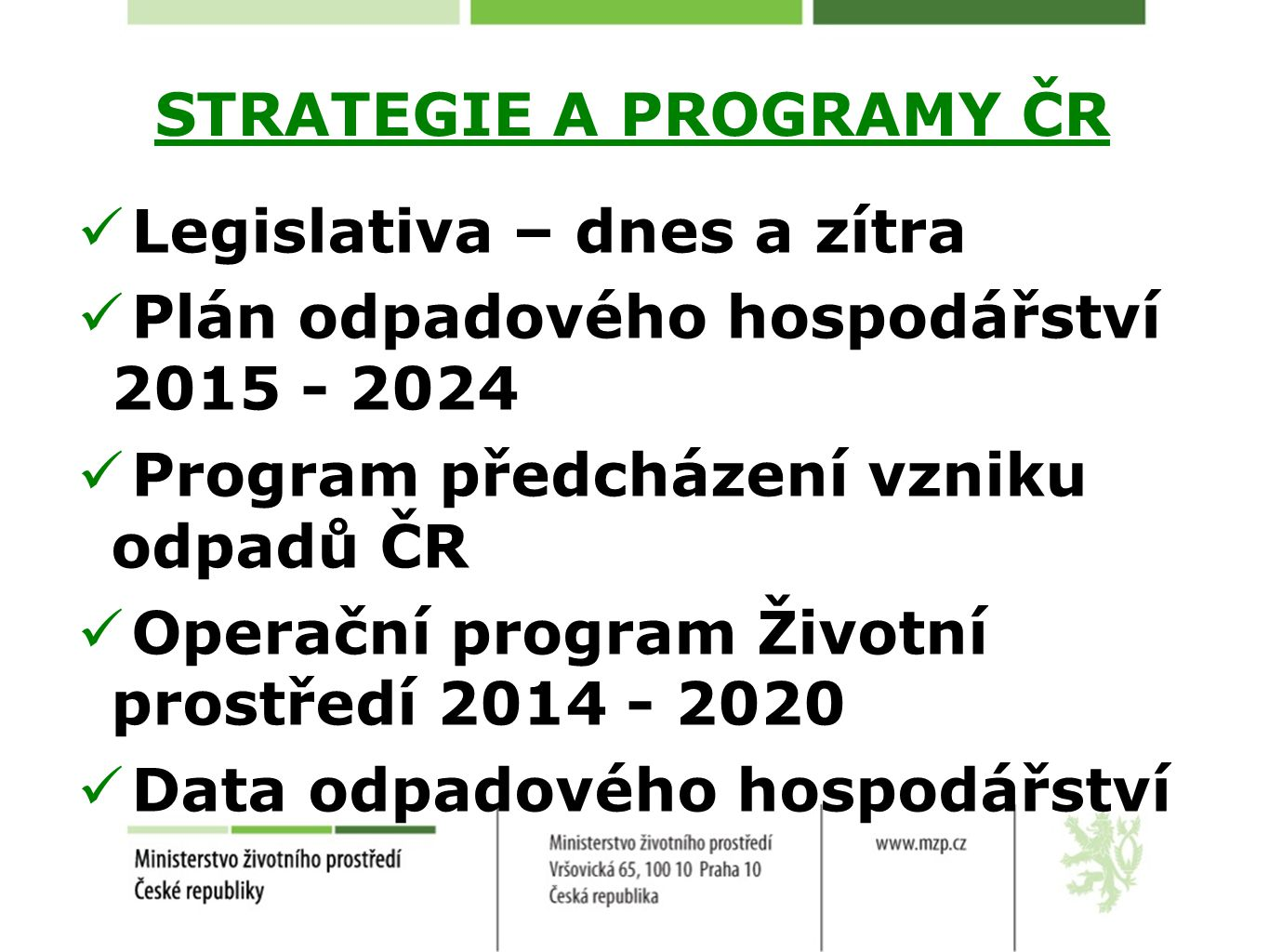 STRATEGIE A PROGRAMY ČR