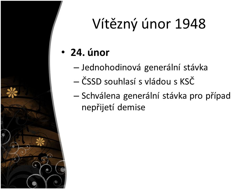 Vítězný únor 1948 24. únor Jednohodinová generální stávka